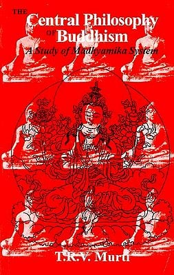 The Central Philosophy of Buddhism (A Study of Madhyamika System)