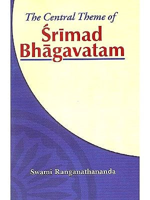 The Central Theme of Srimad Bhagavatam (With Sanskrit Text)