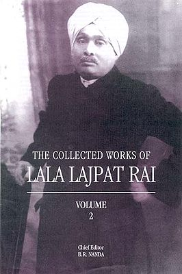 THE COLLECTED WORKS OF LALA LAJPAT RAI (Volume 2)