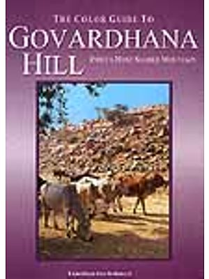 The Color Guide to Govardhana Hill India's Most Sacred Mountain
