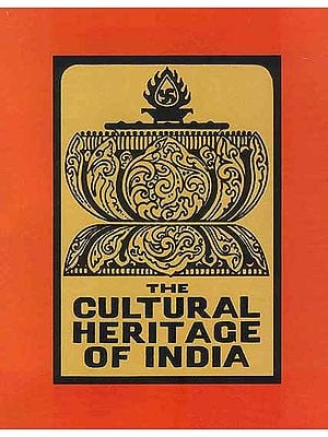 The Cultural Heritage of India (Volume VII The Arts)
