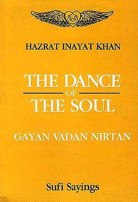 The Dance of the Soul: Gayan Vadan Nirtan (Sufi Sayings)