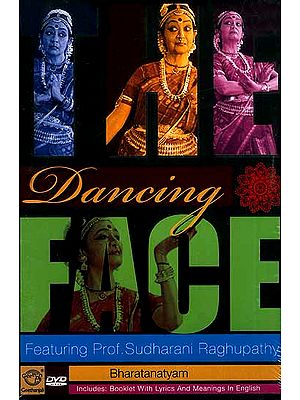 The Dancing Face Bharatanatyam Including: Booklet with Lyrics and Meanings in English (DVD Video)