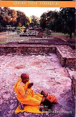 THE DHAMMAPADA: With Introductory essays, Pali text, English translations and notes