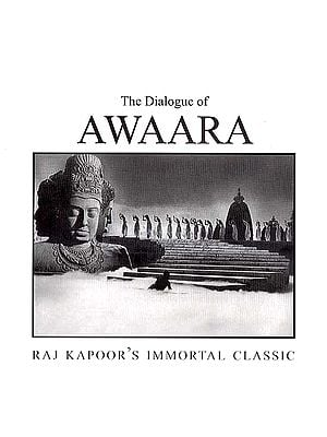 The Dialogue of Awaara: Raj Kapoor'  Immortal Classic (Original Dialogue Transcribed in Urdu and Roman Scripts)