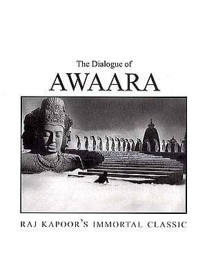The Dialogue of Awaara: Raj Kapoor'  Immortal Classic (Original Dialogue Transcribed in Urdu and Roman Scripts)