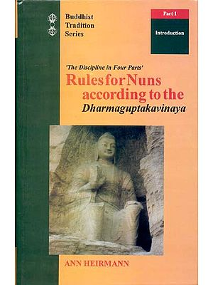 The Discipline in Four Parts Rules for Nuns according to the Dharmaguptakavinaya (3 Volumes)