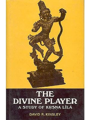 The Divine Player A Study of Krsna (Krishna) Lila (An Old and Rare Book)