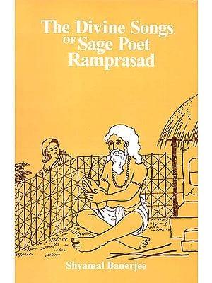 The Divine Songs of Sage Poet Ramprasad