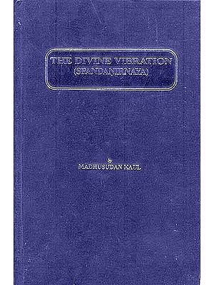THE DIVINE VIBRATION (SPANDANIRNAYA)