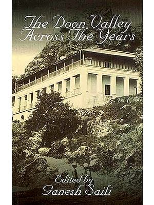The Doon Valley Across The Years