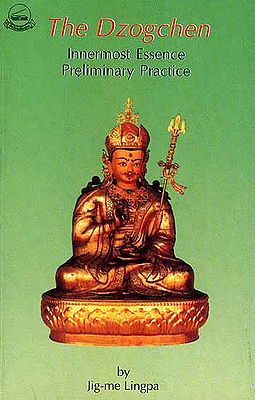 The Dzogchen Innermost Essence Preliminary Practice