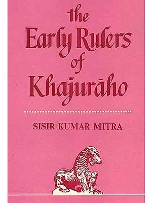 The Early Rulers Of Khajuraho