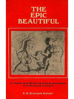 The Epic Beautiful: An English Verse Rendering of the Sundara Kanda of the Ramayana of Valmiki - An Old and Rare Book
