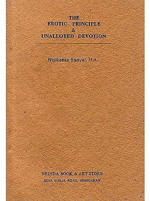 The Erotic Principle And Unalloyed Devotion