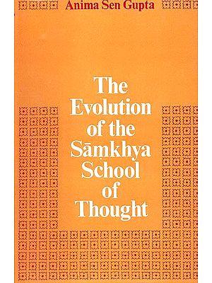 The Evolution of the Samkhya School of Thought