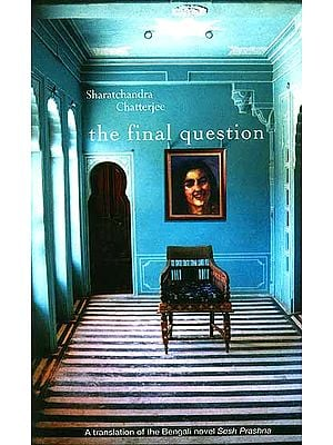 The Final Question by Sharatchandra Chatterjee