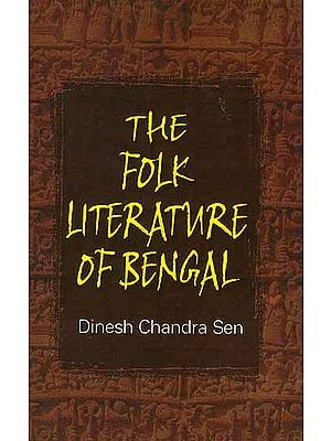 The Folk Literature of Bengal