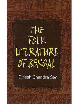 The Folk Literature of Bengal