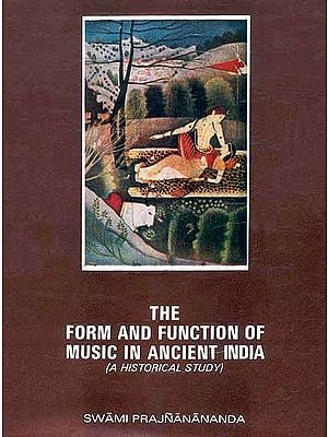 The Form and Function of Music In Ancient India (A Historical Study) (In Two Volumes)