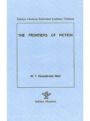 The Frontiers Of Fiction (Samvatsat Lectures - Thirteen)