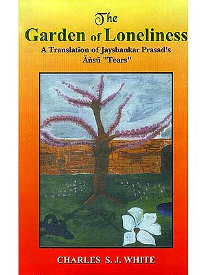 The Garden of Loneliness: A Translation of Jaishankar Prasad's Hindi Poem 'Ansu""
