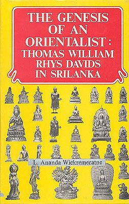 THE GENESIS OF AN ORIENTALIST: THOMAS WILLIAM RHYS DAVIDS IN SRILANKA