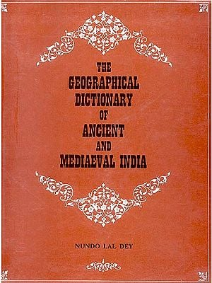 The Geographical Dictionary of Ancient and Mediaeval India