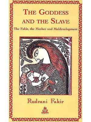 THE GODDESS AND THE SLAVE: The Fakir, the Mother and 