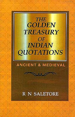 The Golden Treasury of Indian Quotations (Ancient and Medieval)