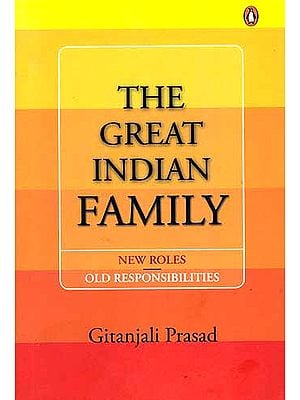 The Great Indian Family: New Roles Old Responsibilities