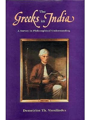 The Greeks in India (A Survey in Philosophical Understanding)