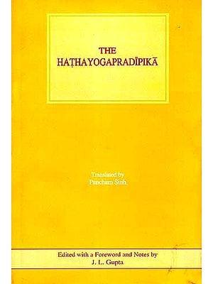 The Hathayogapradipika ((Original Text, Transliteration, English Translation))