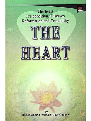 The Heart It's Condition Diseases Reformation and Tranquility The Heart