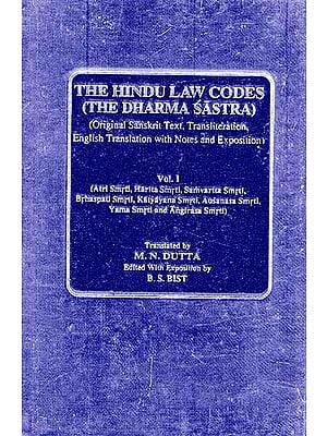 The Hindu Law Codes (The Dharma Sastra) ( Original Sanskrit Text, Transliteration, English Translation with Notes and Exposition)