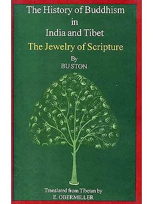 The History of Buddhism in India and Tibet: The Jewelry of Scripture