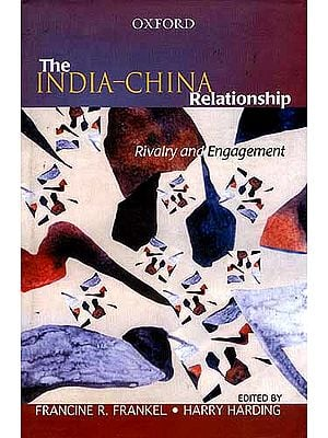 The India-China Relationship: Rivalry and Engagement
