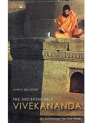 The Indispensable Vivekananda (An Anthology for Our Times)