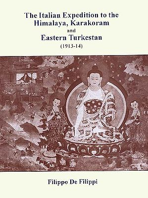 The Italian Expedition to the Himalaya, Karakoram and Eastern Turkestan (1913-14)
