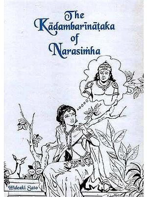 The Kadambarinataka of Narasimha (A Dramatic Version of Bana's Classic Kadambari)