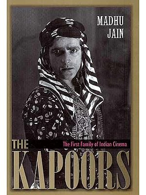 The Kapoors The First Family of Indian Cinema