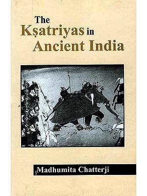 The Ksatriyas in Ancient India