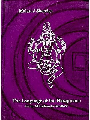 The Language of the Harappans: From Akkadian to Sanskrit