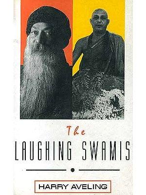 The Laughing Swamis (Australian Sannyasin Disciples of Swami Satyananda Saraswati and Osho Rajneesh)