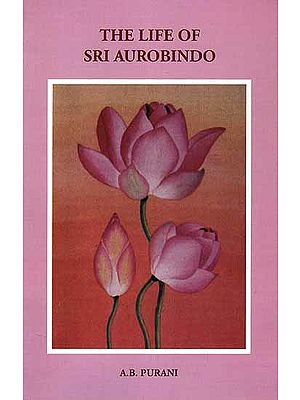The Life of Sri Aurobindo