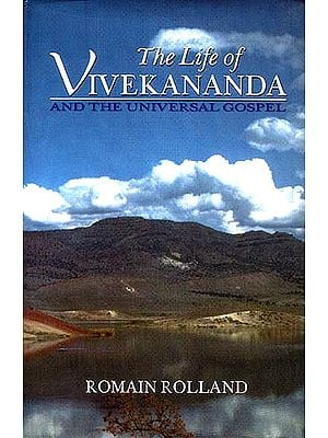 The Life of Vivekananda and The Universal Gospel: A Study of Mysticism and Action in Living India