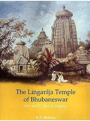 The Lingaraja Temple of Bhubaneswar Art and Cultural Legacy