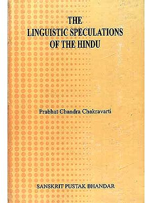The Linguistic Speculations of the Hindus