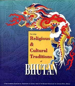 The Living Religious and Cultural Traditions of Bhutan