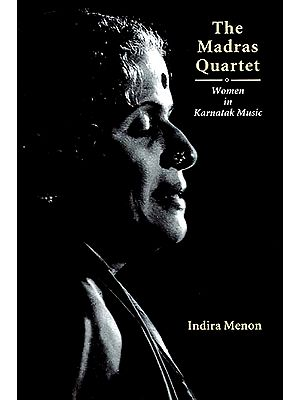 The Madras Quartet: Women in Karnatak Music